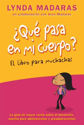 Que Pasa en Mi Cuerpo?: El Libro Para Muchachas - Madaras, Lynda, and Sullivan, Simon (Illustrator), and Madaras, Area
