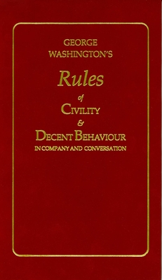 George Washington's Rules of Civility and Decent Behaviour - Washington, George, and Weisman Deitch, Joanne (Editor)