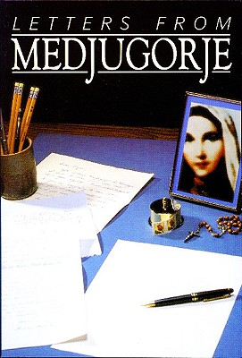 Letters from Medjugorje - Weible, Wayne, and Manuel, David (Foreword by)