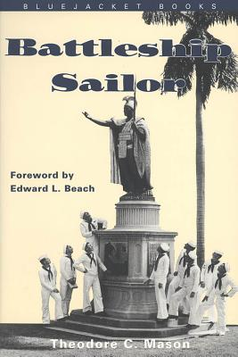 Battleship Sailor - Mason, Theodore C, and Beach, Edward L, Jr. (Foreword by)