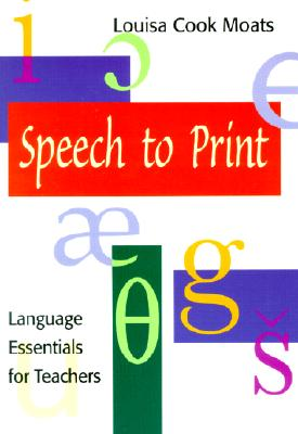 Speech to Print: Language Essentials for Teachers Sample Exercise - Moats, Louisa Cook, Ed.D.