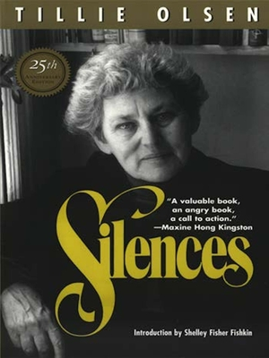 Silences - Olsen, Tillie, and Fisher Fishkin, Shelley (Introduction by)