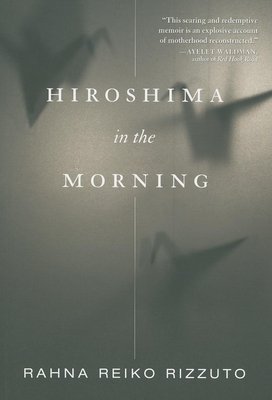 Hiroshima in the Morning - Rizzuto, Rahna Reiko