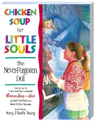 Chicken Soup for Little Souls the Never-Forgotten Doll - Canfield, Jack, and McCourt, Lisa, and Hansen, Mark Victor
