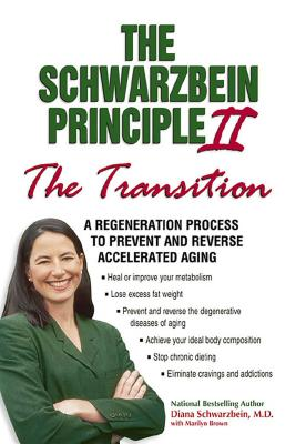 The Schwarzbein Principle II: A Regeneration Process to Prevent and Reverse Accelerated Aging - Schwarzbein, Diana, M.D., and Brown, Marilyn