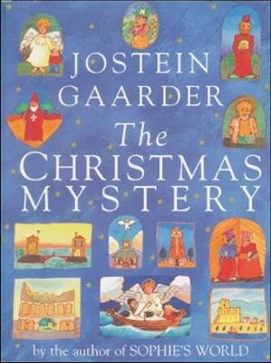 The Christmas Mystery - Gaarder, Jostein, and Rokkan, Elizabeth (Translated by)