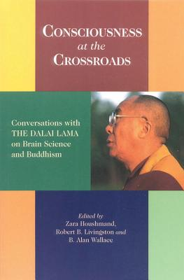 Consciousness at the Crossroads: Conversations with the Dalai Lama on Brainscience and Buddhism - Dalai Lama, and Bstan-'Dzin-Rgy, and Lama, Dalai Et