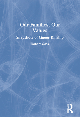 Our Families, Our Values - Goss, Robert E, and Squire, Amy Adams, and Strongheart, Carrie A