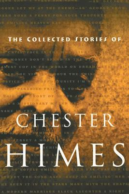 The Collected Stories of Chester Himes - Himes, Chester B