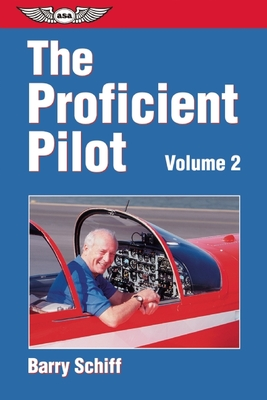 The Proficient Pilot - Schiff, Barry, and Apt, Jay (Foreword by)