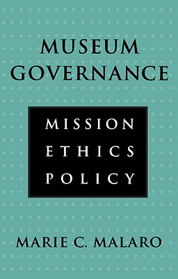 Museum Governance: Museum Governance - Malaro, Marie C, and Malaro, MC