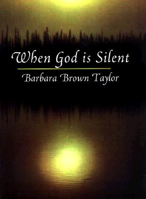 When God Is Silent - Taylor, Barbara Brown