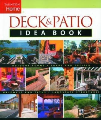 Deck and Patio Idea Book - Stillman, Julie, and Gitlin, Jane