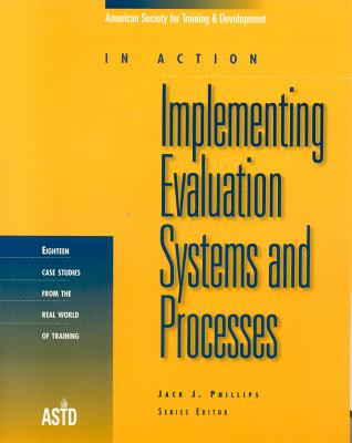 Implementing Evaluation Systems and Processes: In Action - American Society for Training and Develo