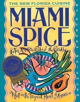 Miami Spice: The New Florida Cuisine - Raichlen, Steven