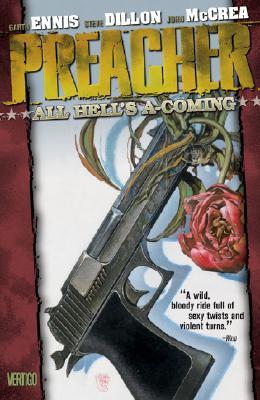 Preacher Vol 08: All Hell's A-Coming - Ennis, Garth, and Dillon, Steve (Illustrator)