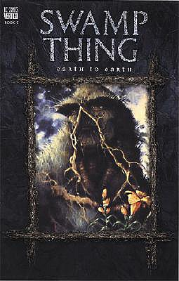 Swamp Thing Vol 05: Earth to Earth - Moore, Alan
