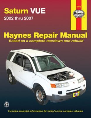 Saturn Vue Automotive Repair Manual: 2002 Thru 2007 - Imhoff, Tim, and Haynes, John H