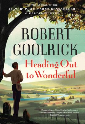 Heading Out to Wonderful - Goolrick, Robert
