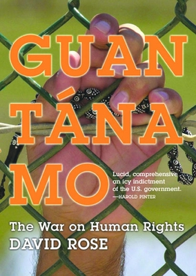 Guantanamo: The War on Human Rights -