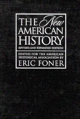 The New American History - Foner, Eric (Editor)