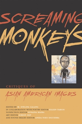 Screaming Monkeys: Critiques of Asian American Images - Galang, M Evelina (Editor)