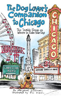 The Dog Lover's Companion to Chicago: The Inside Scoop on Where to Take Your Dog - Littman, Margaret