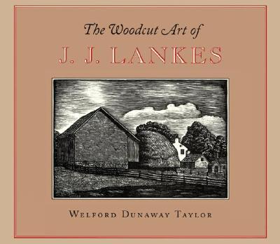 The Woodcut Art of J.J. Lankes - Taylor, Welford Dunaway