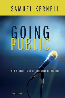 Going Public: New Strategies of Presidential Leadership - Kernell, Samuel