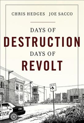 Days of Destruction, Days of Revolt - Hedge, Chris, and Sacco, Joe (Illustrator)