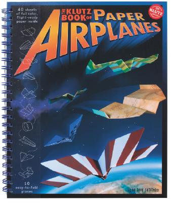 The Klutz Book of Paper Airplanes - Stillinger, Doug (Editor)