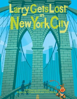 Larry Gets Lost in New York City - Mullin, Michael, Atc