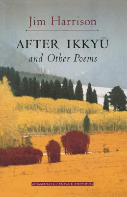 After Ikkyu and Other Poems - Harrison, Jim