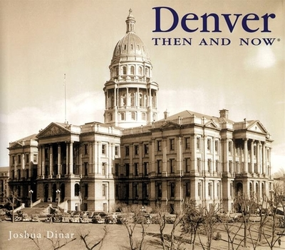 Denver Then and Now - Dinar, Josh