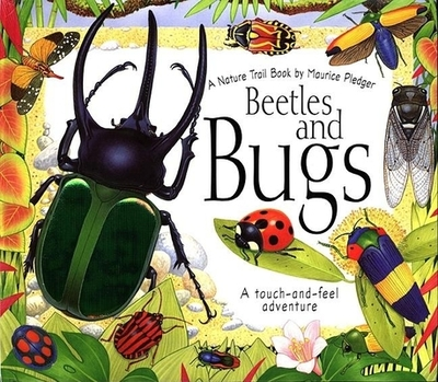 Beetles and Bugs: A Maurice Pledger Nature Trail Book -