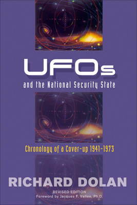 UFOs and the National Security State: Chronology of a Cover-Up: 1941-1973 - Dolan, Richard M