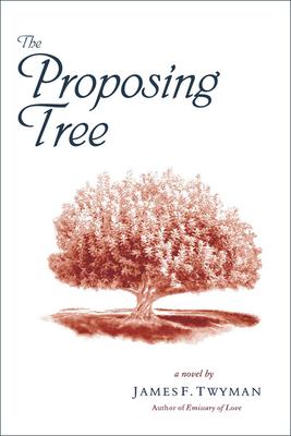 The Proposing Tree - Twyman, James F