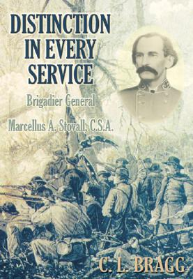 Distinction in Every Service: Brigadier General Marcellus A. Stovall, CSA - Bragg, C L