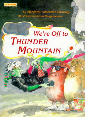 We're Off to Thunder Mountain - Phinney, Margaret Yatsevitch