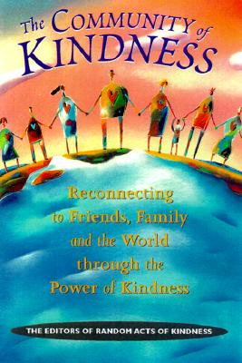 The Community of Kindness - Conari Press (Editor), and Carter, Jimmy (Introduction by)