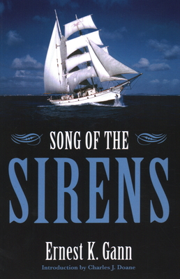 Song of the Sirens - Gann, Ernest K, and Doane, Charles J (Introduction by)