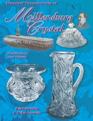 Standard Encyclopedia of Millersburg Crystal: Identification and Values -