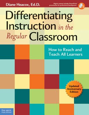 Differentiating Instruction in the Regular Classroom: How to Reach and Teach All Learners - Heacox, Diane, Ed.D., and Strickland, Cindy A, Ms. (Foreword by)