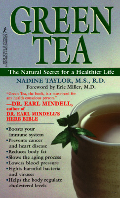 Green Tea - Taylor, Nadine, R.D., and Miller, Eric, M.D. (Foreword by)