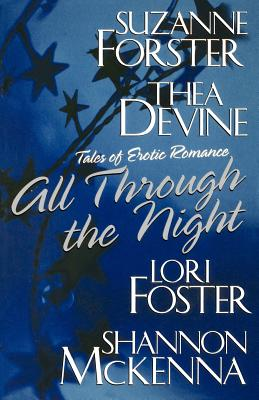 All Through the Night - Forster, Suzanne, and Devine, Thea, and Foster, Lori