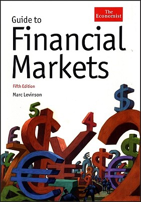 Guide to Financial Markets - Levinson, Marc