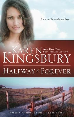 Halfway to Forever - Kingsbury, Karen