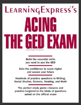 Acing the GED Exam - Learning Express LLC (Compiled by)