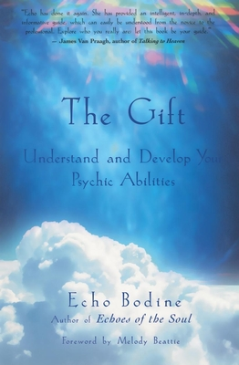 The Gift: Understand and Develop Your Psychic Abilities - Bodine, Echo L, and Beattie, Melody (Foreword by)