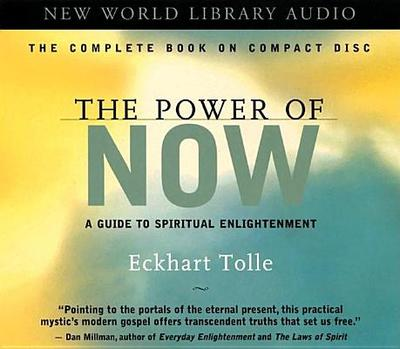 The Power of Now: A Guide to Spiritual Enlightenment - Tolle, Eckhart (Read by)